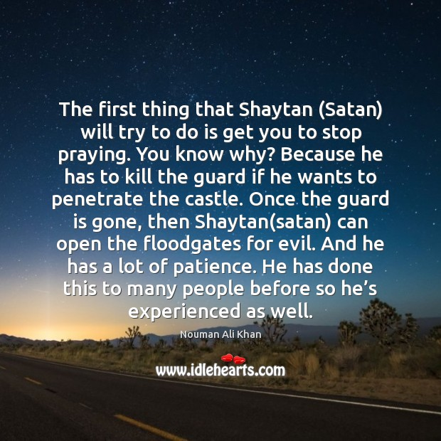 Image, The first thing that Shaytan (Satan) will try to do is get