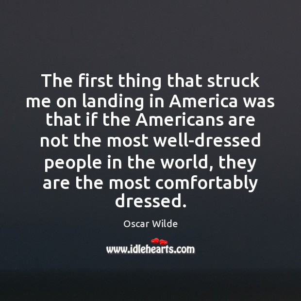 The first thing that struck me on landing in America was that Image
