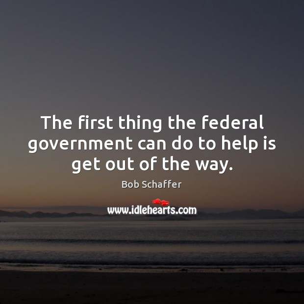 Image, The first thing the federal government can do to help is get out of the way.