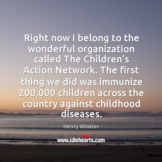 The first thing we did was immunize 200,000 children across the country against childhood diseases. Image