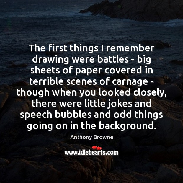 Image, The first things I remember drawing were battles – big sheets of