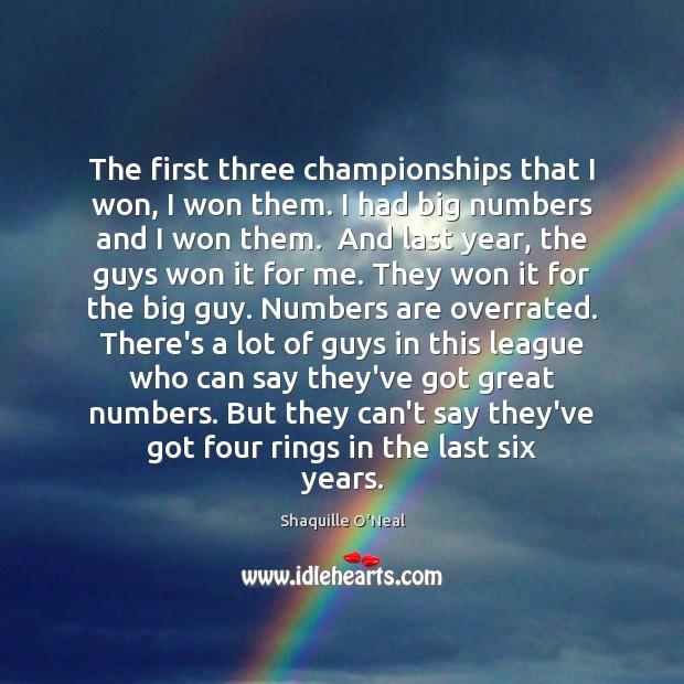 Image, The first three championships that I won, I won them. I had
