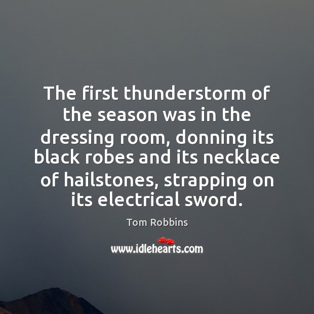 The first thunderstorm of the season was in the dressing room, donning Image