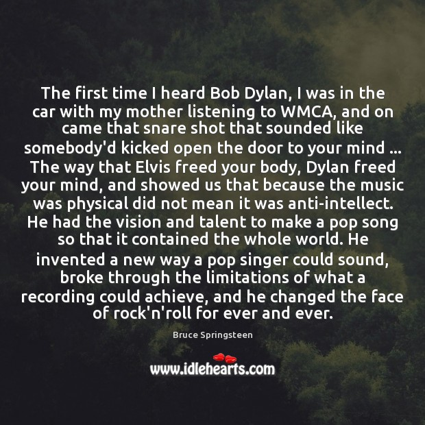 Image, The first time I heard Bob Dylan, I was in the car