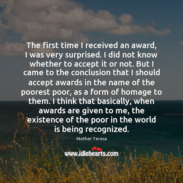 The first time I received an award, I was very surprised. I Image