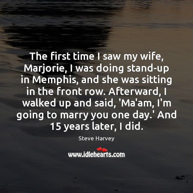 The first time I saw my wife, Marjorie, I was doing stand-up Image