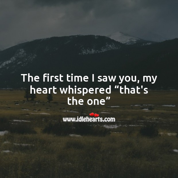 "The first time I saw you, my heart whispered ""that's the one"" Wedding Quotes Image"