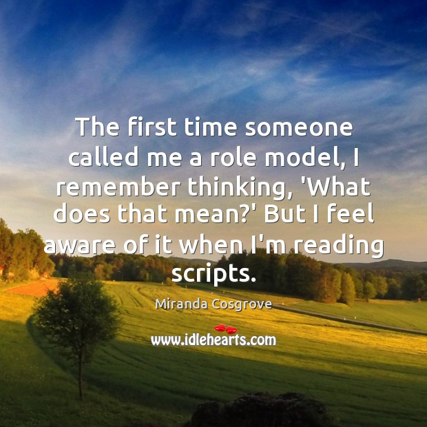 Image, The first time someone called me a role model, I remember thinking,
