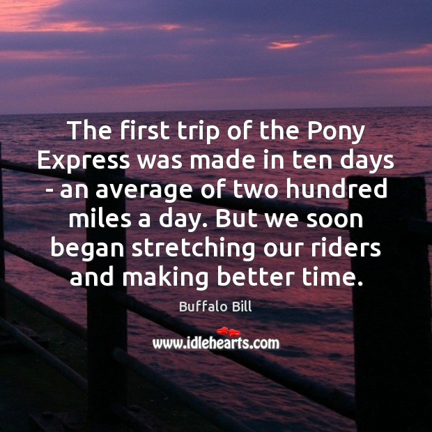 Image, The first trip of the Pony Express was made in ten days