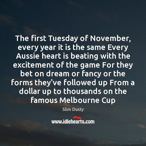 Image, The first Tuesday of November, every year it is the same Every