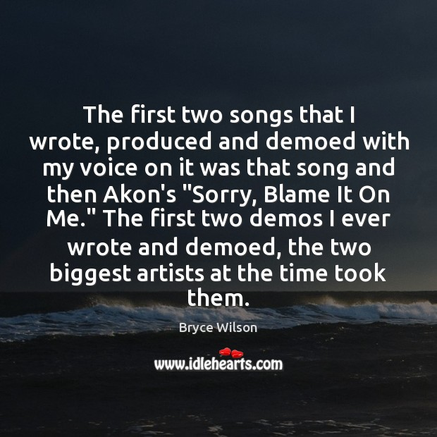 Image, The first two songs that I wrote, produced and demoed with my