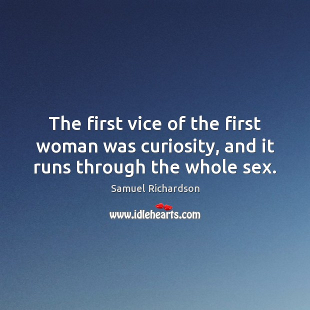 Image, The first vice of the first woman was curiosity, and it runs through the whole sex.