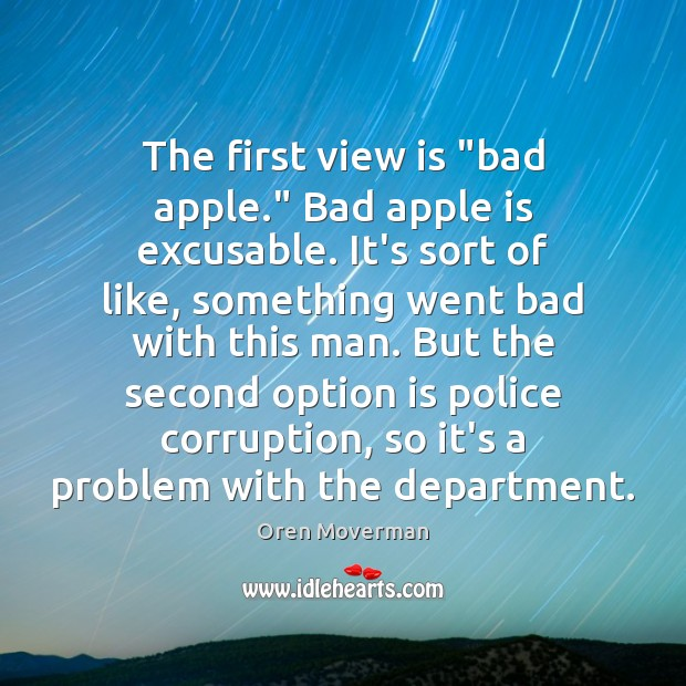 "Image, The first view is ""bad apple."" Bad apple is excusable. It's sort"