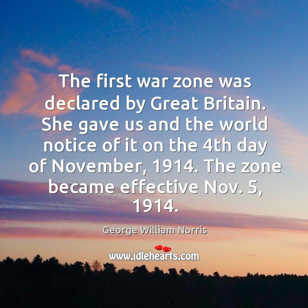 The first war zone was declared by great britain. Image