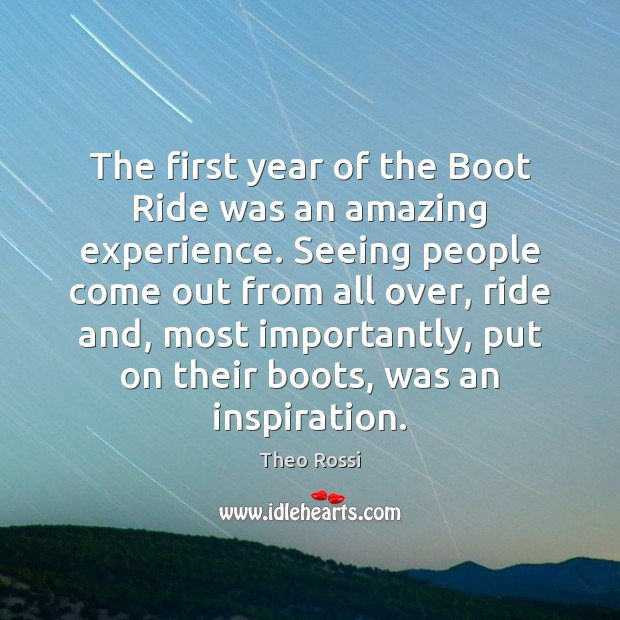 Image, The first year of the Boot Ride was an amazing experience. Seeing