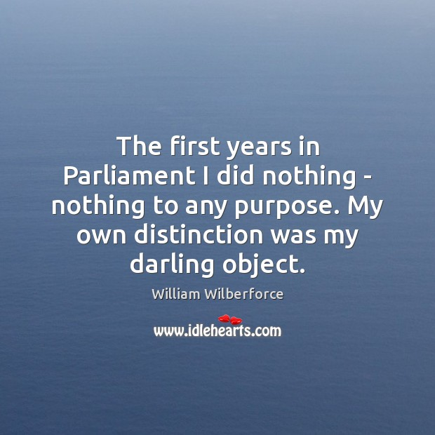 The first years in Parliament I did nothing – nothing to any Image