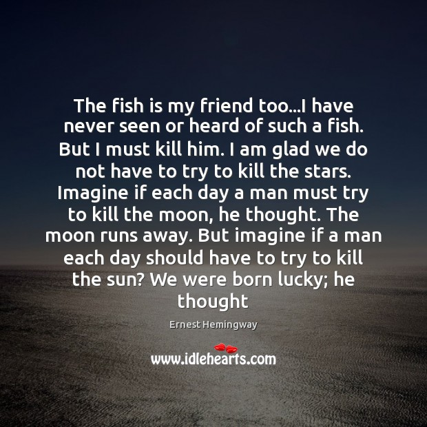 The fish is my friend too…I have never seen or heard Image