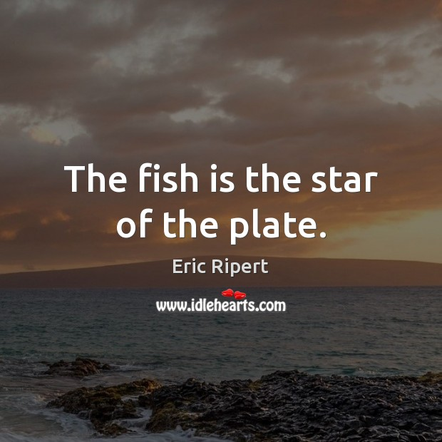 The fish is the star of the plate. Image