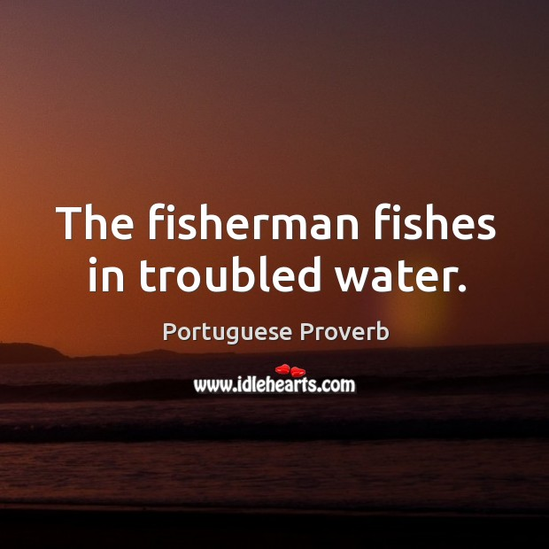 The fisherman fishes in troubled water. Image