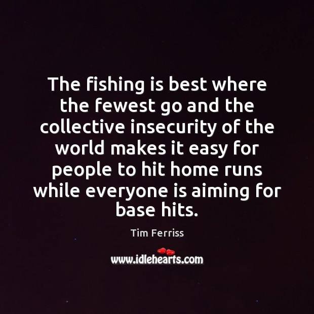 Image, The fishing is best where the fewest go and the collective insecurity