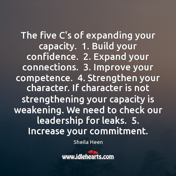 The five C's of expanding your capacity.  1. Build your confidence.  2. Expand your Image