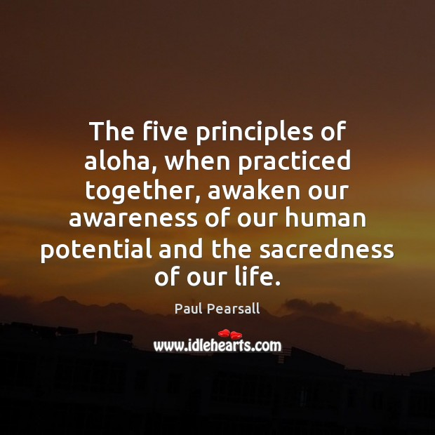 Image, The five principles of aloha, when practiced together, awaken our awareness of