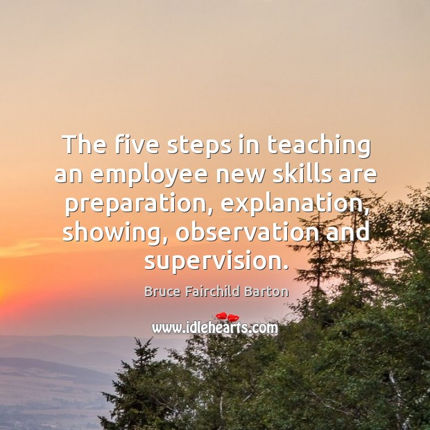 Image, The five steps in teaching an employee new skills are preparation, explanation, showing