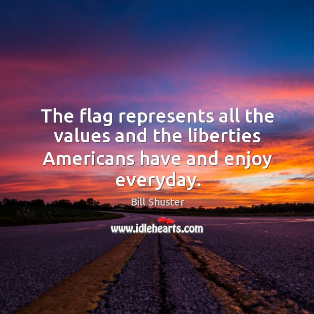 Image, The flag represents all the values and the liberties americans have and enjoy everyday.