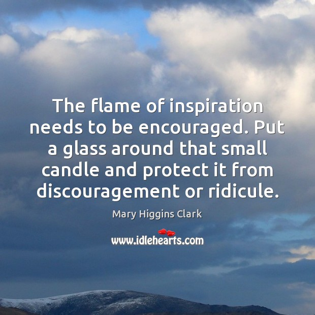 Image, The flame of inspiration needs to be encouraged. Put a glass around