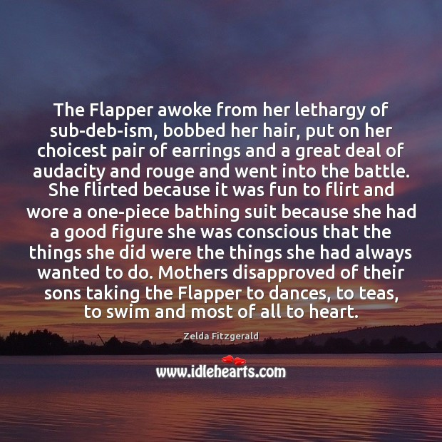 Image, The Flapper awoke from her lethargy of sub-deb-ism, bobbed her hair, put