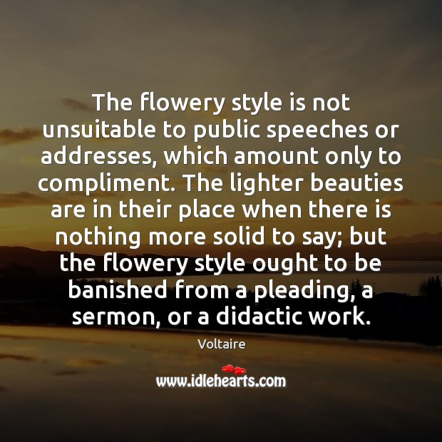 Image, The flowery style is not unsuitable to public speeches or addresses, which