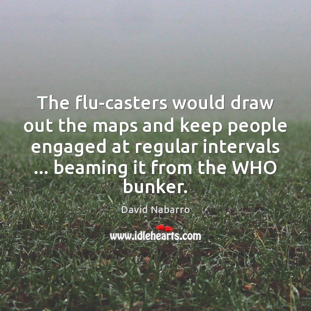 Image, The flu-casters would draw out the maps and keep people engaged at