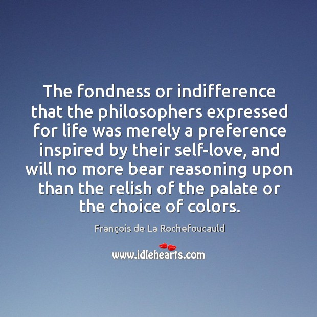 Image, The fondness or indifference that the philosophers expressed for life was merely