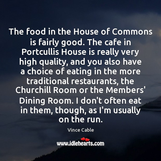 Image, The food in the House of Commons is fairly good. The cafe
