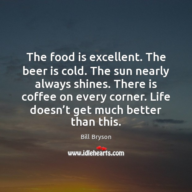 The food is excellent. The beer is cold. The sun nearly always Image