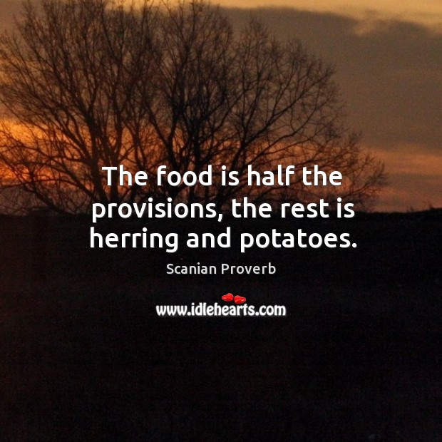 The food is half the provisions, the rest is herring and potatoes. Scanian Proverbs Image