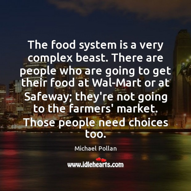 The food system is a very complex beast. There are people who Image