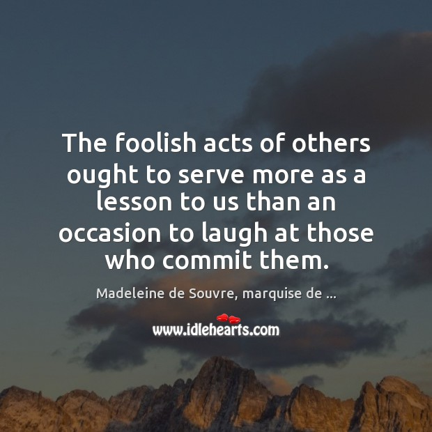 Image, The foolish acts of others ought to serve more as a lesson
