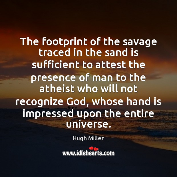 The footprint of the savage traced in the sand is sufficient to Image