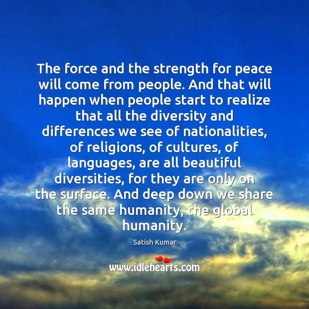 The force and the strength for peace will come from people. And Image