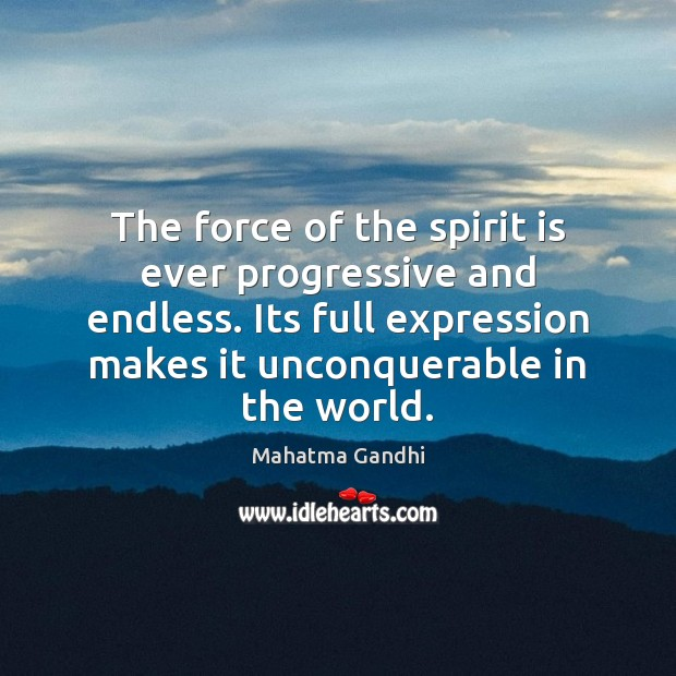 The force of the spirit is ever progressive and endless. Its full Image