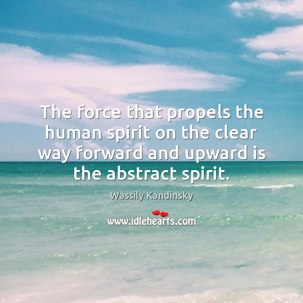 Image, The force that propels the human spirit on the clear way forward