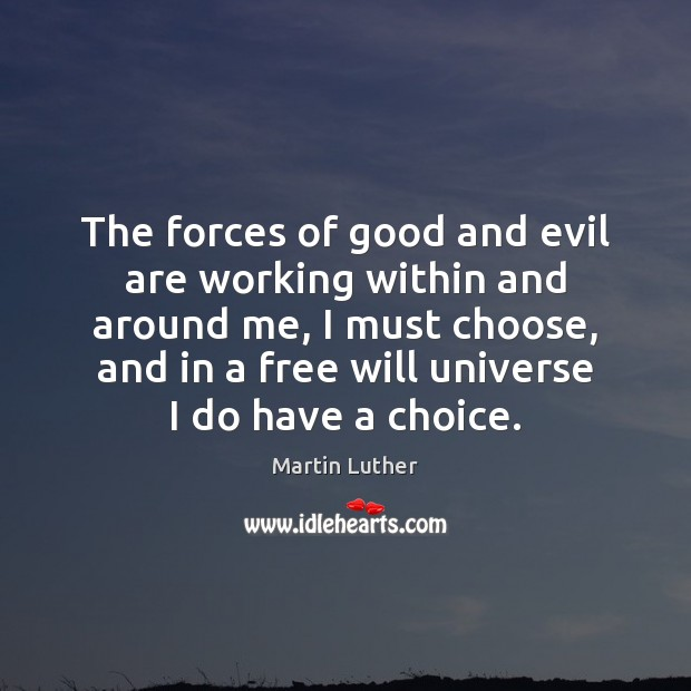 The forces of good and evil are working within and around me, Image
