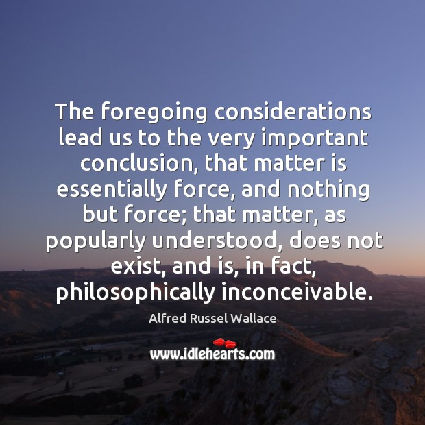 The foregoing considerations lead us to the very important conclusion, that matter is essentially Image