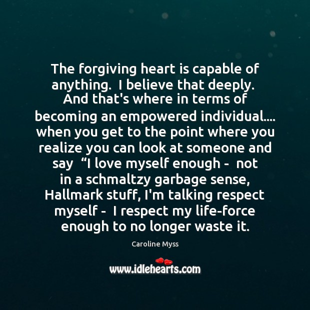 The forgiving heart is capable of anything.  I believe that deeply.  And Image