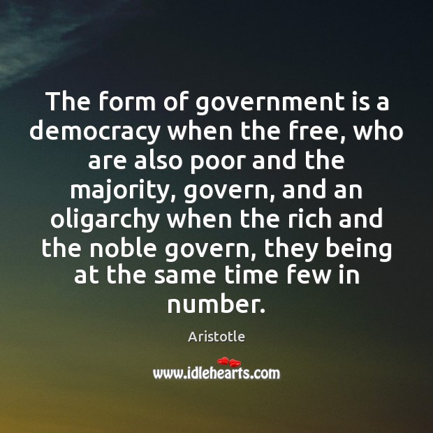 Image, The form of government is a democracy when the free, who are