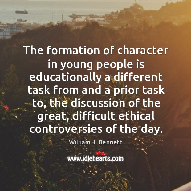 The formation of character in young people is educationally a different task from and a prior task to Image