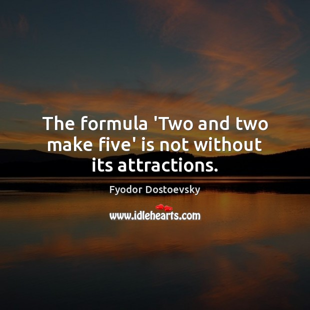Image, The formula 'Two and two make five' is not without its attractions.