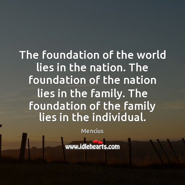 The foundation of the world lies in the nation. The foundation of Mencius Picture Quote