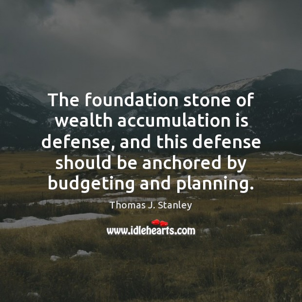 The foundation stone of wealth accumulation is defense, and this defense should Image